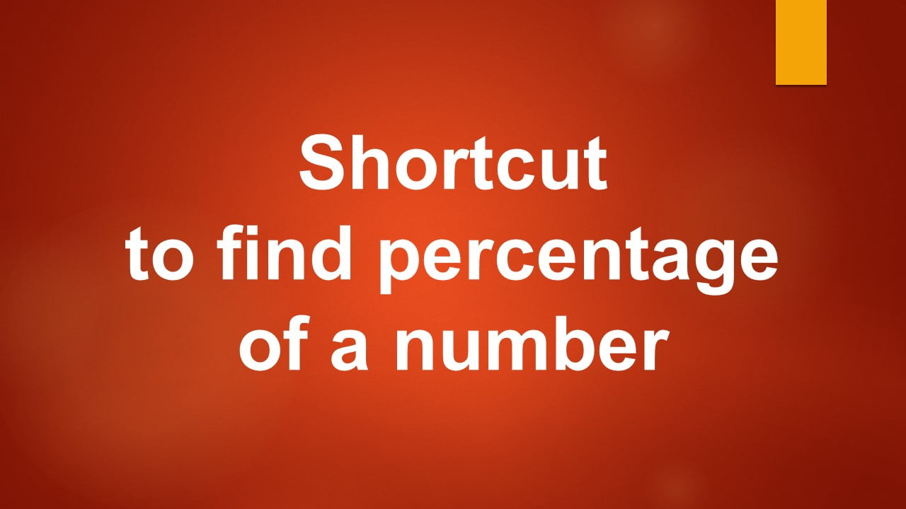 Shortcut to find percentage of a number within seconds