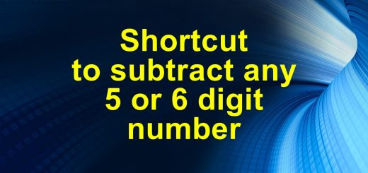 Shortcut to subtract any 5 or 6 digit number in seconds