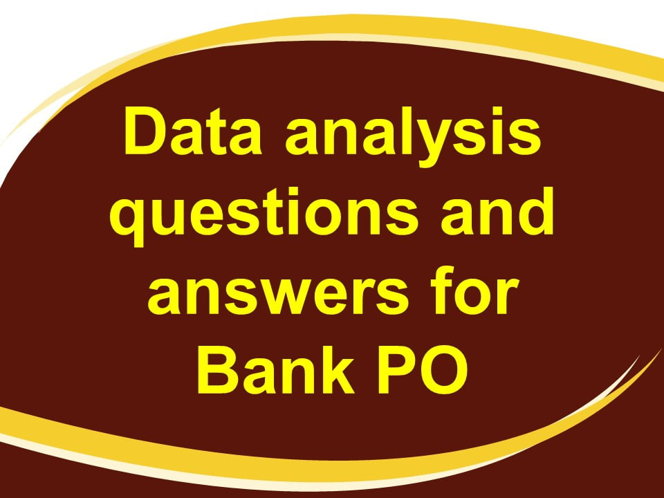 Data analysis questions and answers for bank po