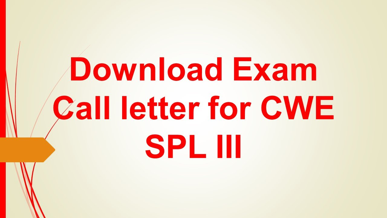 Download Exam Call letter for CWE SPL III