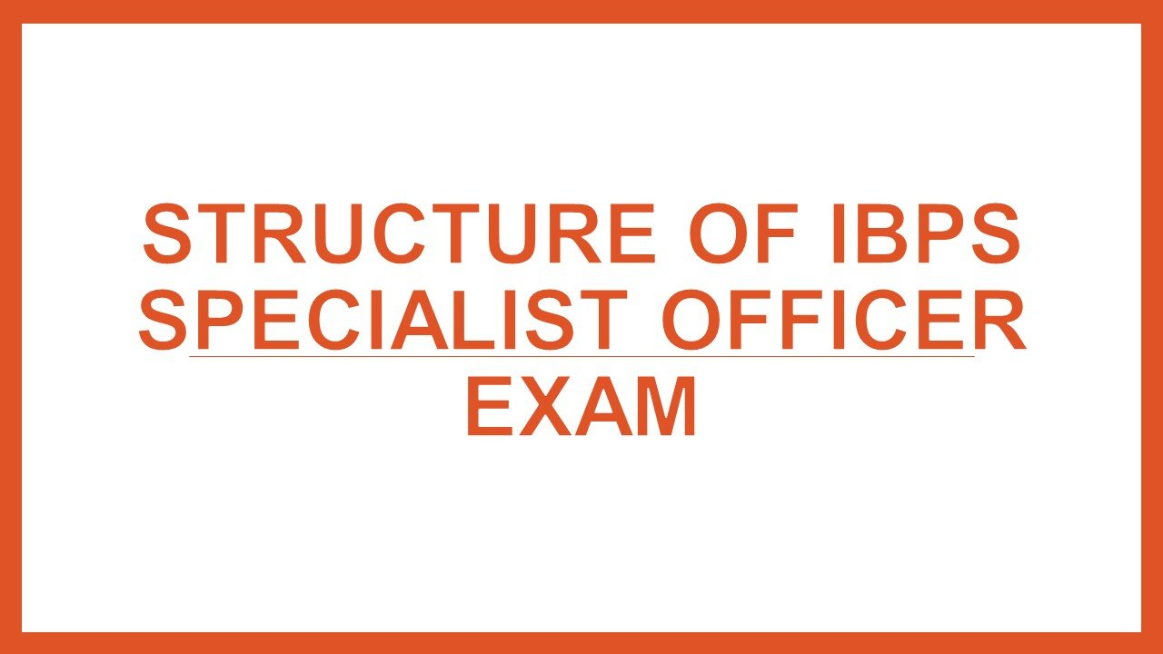 Structure of IBPS Specialist Officer Exam
