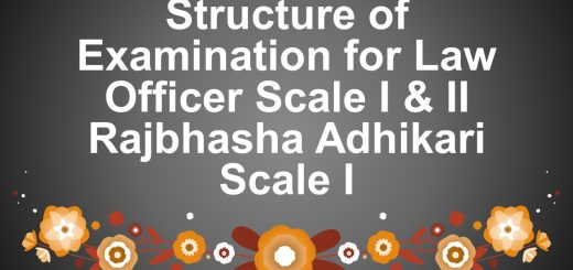 Structure of Examination for Law Officer Scale I & II Rajbhasha Adhikari Scale I