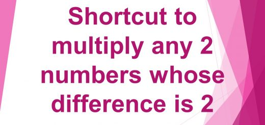 Shortcut to multiply any 2 numbers whose difference is 2
