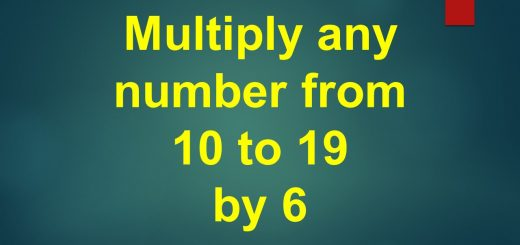 Shortcut to Multiply any number from 10 to 19 by 6
