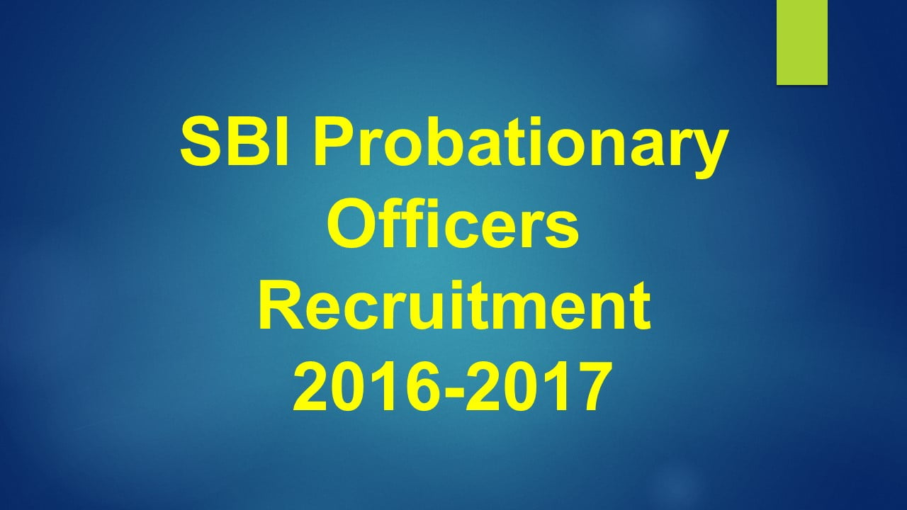 SBI Probationary Officers Recruitment 2016-2017
