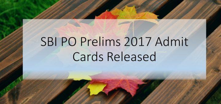 SBI PO Prelims 2017 Admit Cards Released