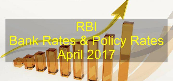 RBI Bank Rates & Policy Rates April 2017