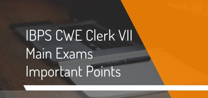 IBPS CWE Clerk VII Important Points