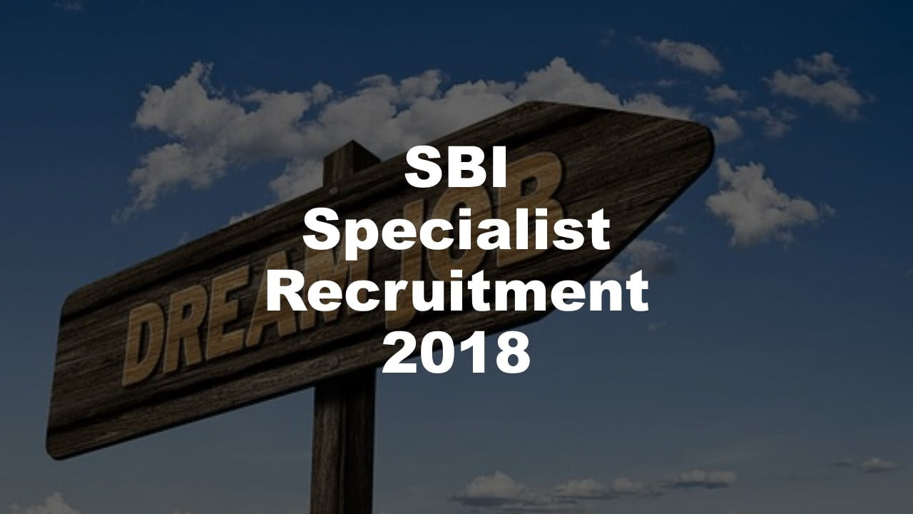 SBI Specialist Officer Recruitment 2018