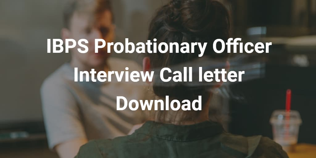 IBPS_po_mian_exam_interview_call_letter_download