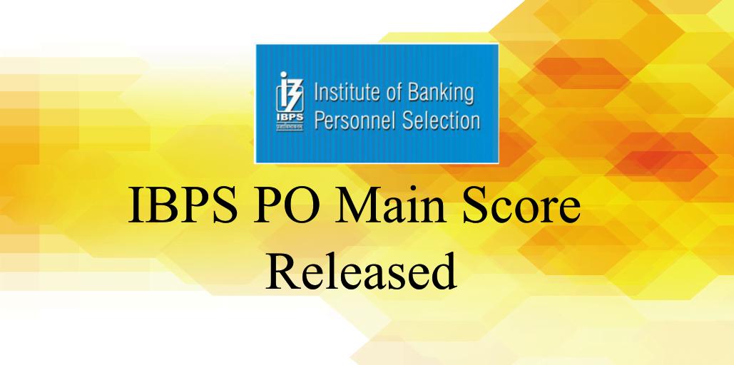 IBPS-PO-Main-Exam-Score-Released