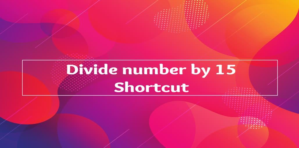 divide-number-by-15-shortcut