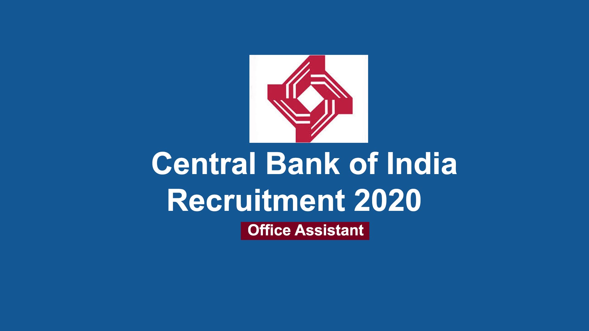 Central Bank of India Office Recruitment 2020