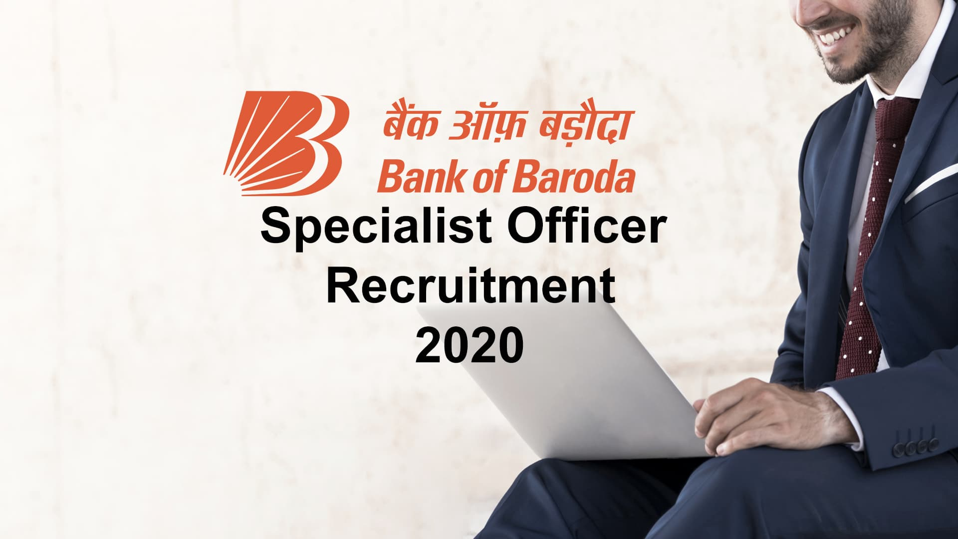 Bank of baroda Specialist Officer Recruitment 2020