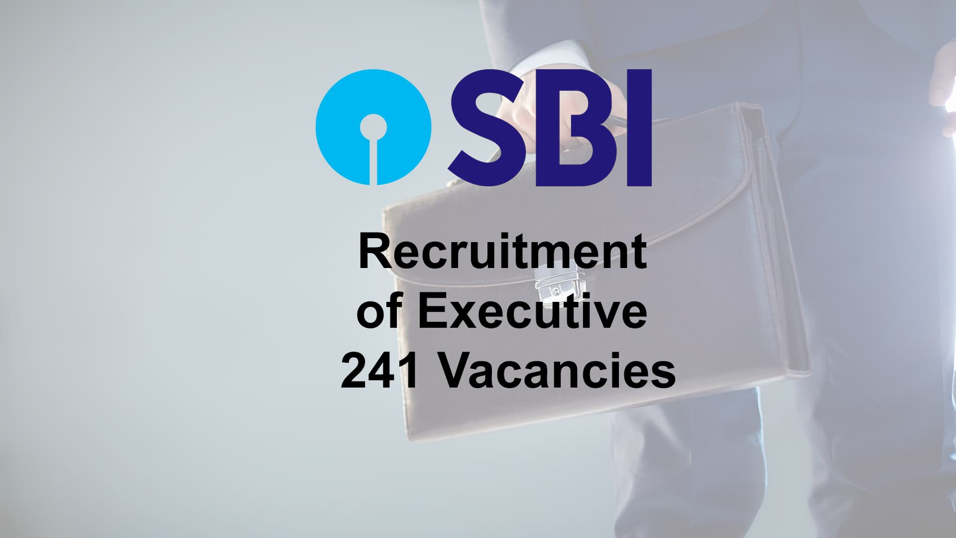 SBI Recruitment of Executive 241 Vacancies