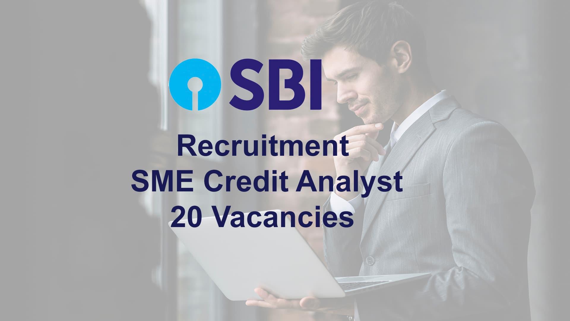 SBI Recruitment of SME Credit Analyst  20 Vacancies